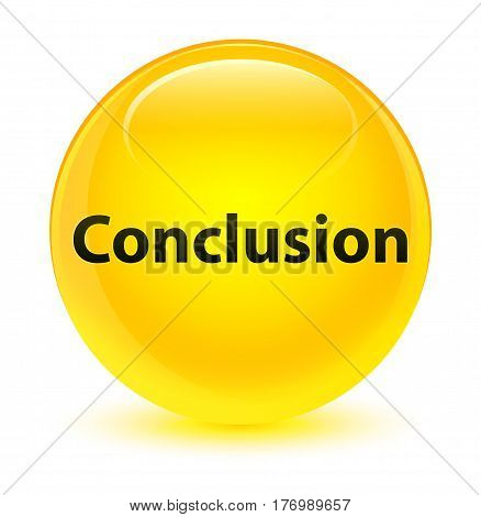 Conclusion Glassy Yellow Round Button