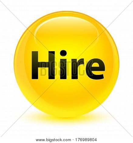 Hire Glassy Yellow Round Button