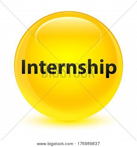 Internship Glassy Yellow Round Button