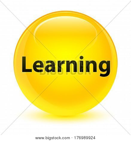 Learning Glassy Yellow Round Button