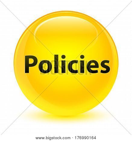Policies Glassy Yellow Round Button