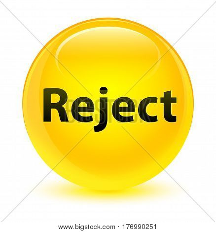 Reject Glassy Yellow Round Button