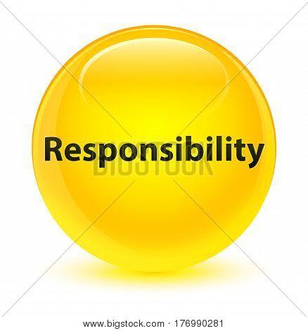 Responsibility Glassy Yellow Round Button