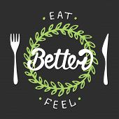 Vector card with hand drawn typography design element for greeting cards posters and print. Eat better feel better with green wreath. Handwritten lettering. Modern brush calligraphy. poster