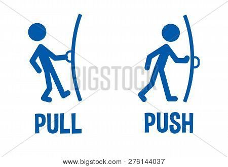Pull Or Push Door Signs. Instructions For Opening The Door. Flat Icon, Logo, Infographics. Vector Il