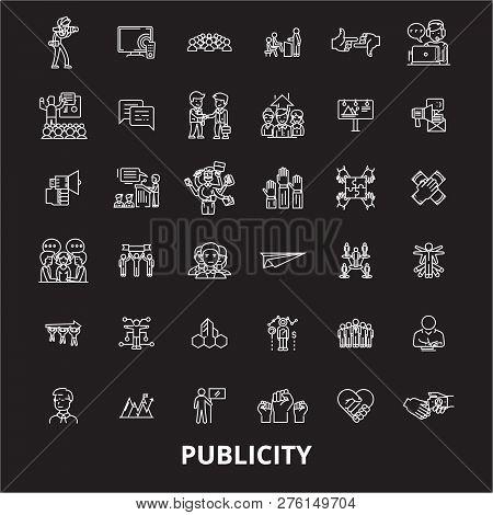 Publicity Editable Line Icons Vector Set On Black Background. Publicity White Outline Illustrations,
