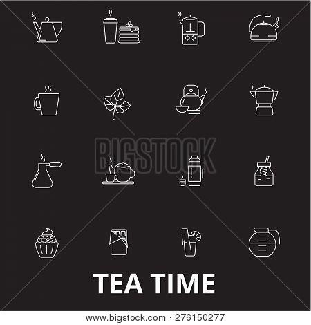 Teatime Editable Line Icons Vector Set On Black Background. Teatime White Outline Illustrations, Sig