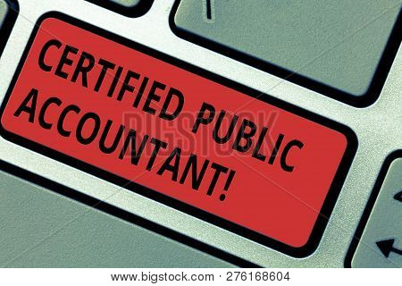 Conceptual Hand Writing Showing Certified Public Accountant. Business Photo Text Accredited Professi