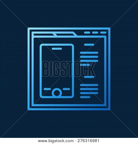 Webpage With Smartphone Vector Blue Outline Icon Or Sign On Dark Background