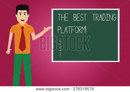 Word Writing Text The Best Trading Platform. Business Concept For Money Stock Exchange Excellent App