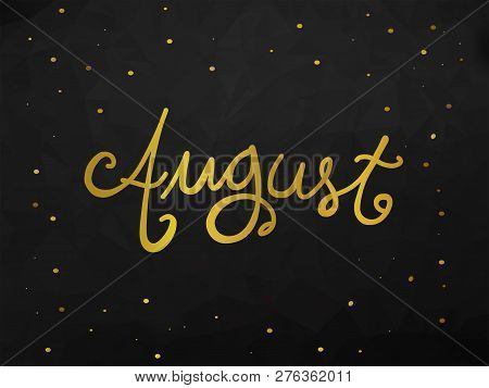 August Handwriting Lettering Gold Color Black Abstract Background Illustration