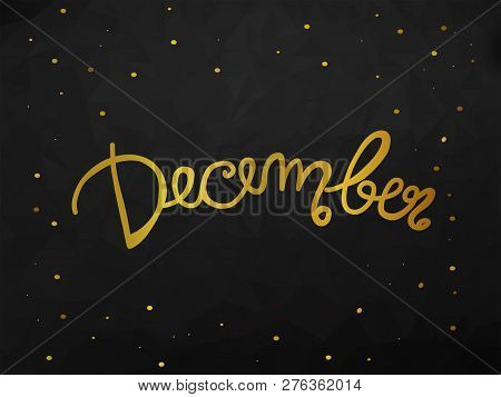 December Handwriting Lettering Gold Color Black Abstract Background Illustration