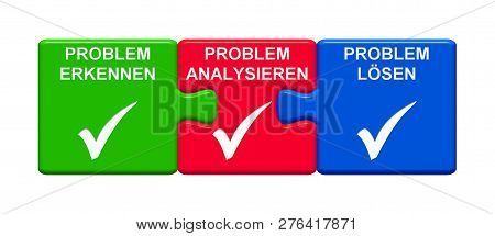 Three Puzzle Buttons With Tick Symbols Showing Realize Problem Analyse Problem Solve Problem In Germ