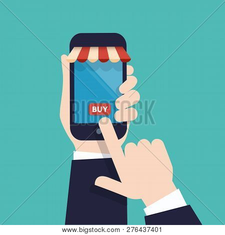 Vector Illustration Of An Online Store. Hand With Mobile Phone Clicking Buy Button On Screen. On Lin
