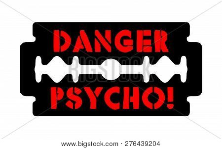 Stainless Blade With Text Danger Psycho Isolated Sticker