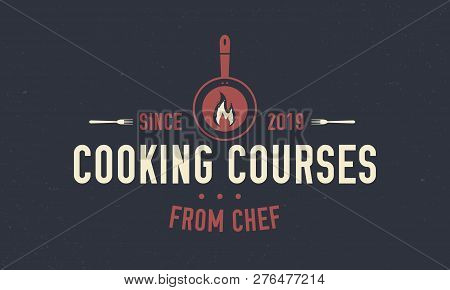 Cooking Courses Logo. Food Vintage Logo.  Food Studio Emblem Concept With Kitchen Tools. Label, Badg