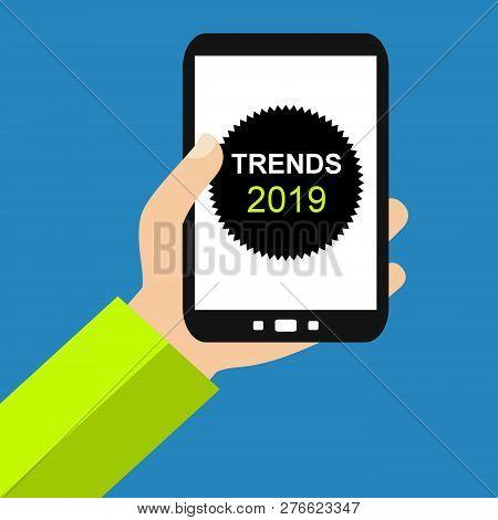 Hand Holding Smartphone: Trends 2019 - Flat Design