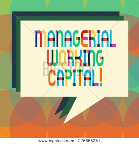 Word Writing Text Managerial Working Capital. Business Concept For Shortterm Liabilities And Shortte