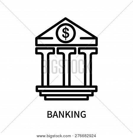 Banking Icon Isolated On White Background. Banking Icon Simple Sign. Banking Icon Trendy And Modern