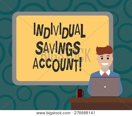 Writing Note Showing Individual Savings Account. Business Photo Showcasing Savings Account Offered I