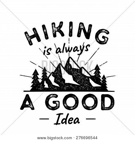 Hiking Adventure Logo Illustration. Hiking Is A Good Idea. Featuring Mountains, Trees, Sunbursts. Ni