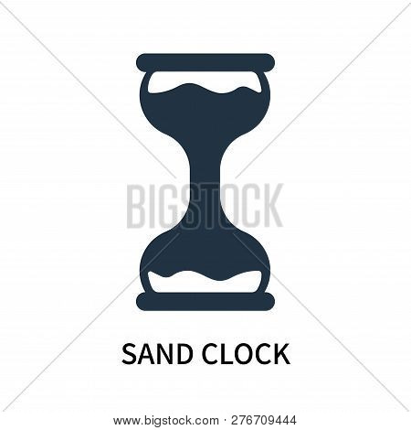 Sand Clock Icon Isolated On White Background. Sand Clock Icon Simple Sign. Sand Clock Icon Trendy An