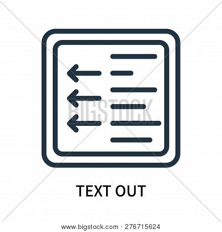 Text Out Icon Isolated On White Background. Text Out Icon Simple Sign. Text Out Icon Trendy And Mode