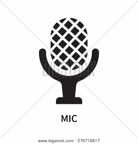 Mic Icon Isolated On White Background. Mic Icon Simple Sign. Mic Icon Trendy And Modern Symbol For G