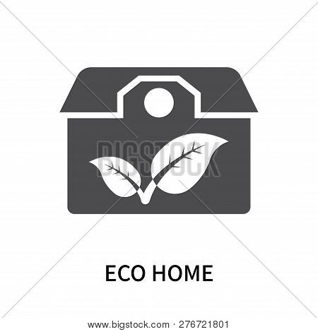 Eco Home Icon Isolated On White Background. Eco Home Icon Simple Sign. Eco Home Icon Trendy And Mode