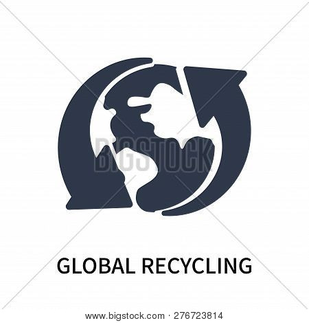 Global Recycling Icon Isolated On White Background. Global Recycling Icon Simple Sign. Global Recycl