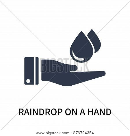 Raindrop On A Hand Icon Isolated On White Background. Raindrop On A Hand Icon Simple Sign. Raindrop