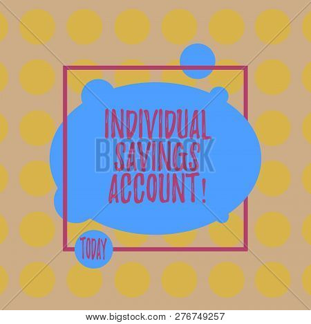 Conceptual Hand Writing Showing Individual Savings Account. Business Photo Text Savings Account Offe