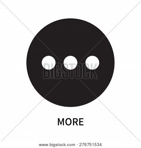 More Icon Isolated On White Background. More Icon Simple Sign. More Icon Trendy And Modern Symbol Fo