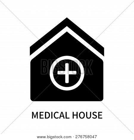Medical House Icon Isolated On White Background. Medical House Icon Simple Sign. Medical House Icon