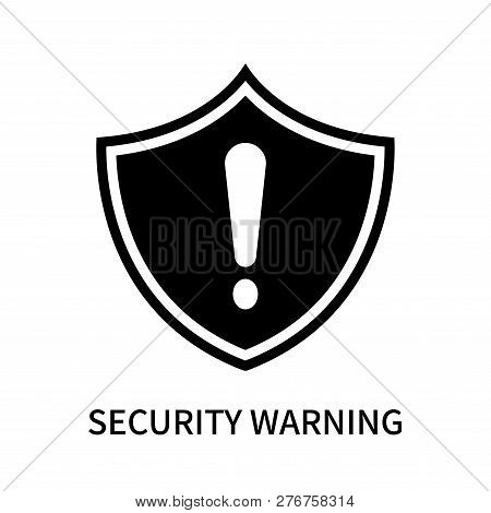 Security Warning Icon Isolated On White Background. Security Warning Icon Simple Sign. Security Warn