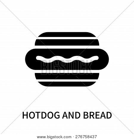 Hotdog And Bread Icon Isolated On White Background. Hotdog And Bread Icon Simple Sign. Hotdog And Br