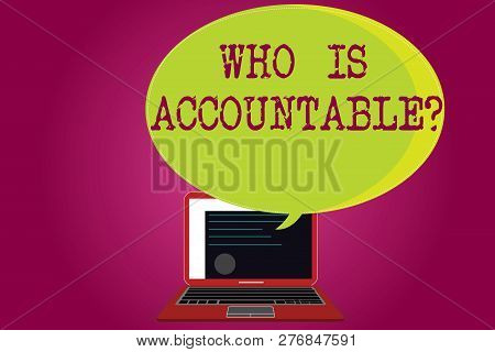 Conceptual Hand Writing Showing Who Is Accountablequestion. Business Photo Text To Be Responsible Or