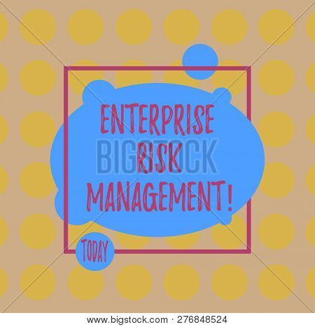 Conceptual Hand Writing Showing Enterprise Risk Management. Business Photo Text Analysisage Risks An