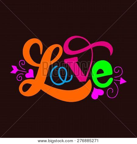 Love - Calligraphy Lettering Phrase. Vector Hand Drawn Illustration With Brush Painted Word Love And