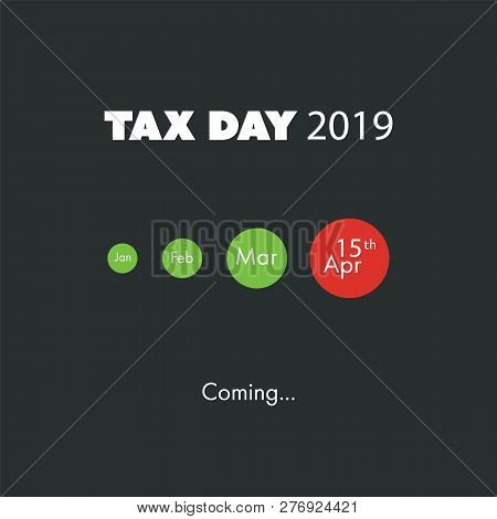 Tax Day Is Coming, Design Template - Usa Tax Deadline, Due Date For Federal Income Tax Returns: 15th