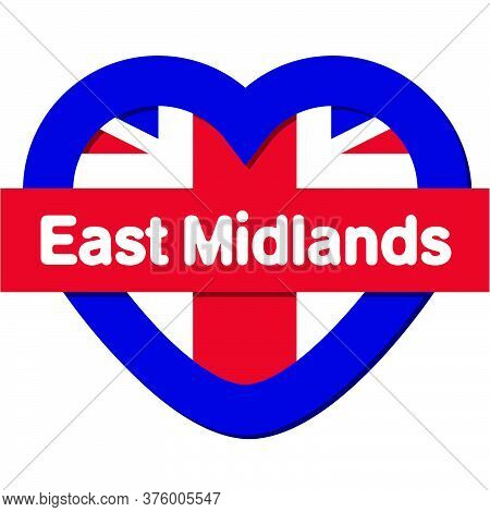 Love East Of England - Region Of England, Vector Collection