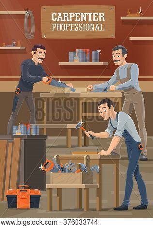 Carpenter And Woodworker Worker In Workshop, Craftsman Woodwork, Vector Poster. Carpenter, Joiner An