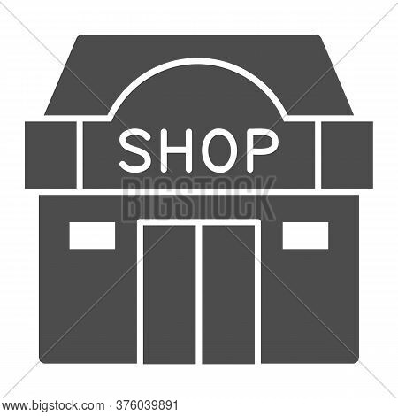 Shop Building Solid Icon, Shopping Concept, Store Showcase Sign On White Background, Shop Storefront