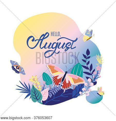 Monthly Calendar Page With Hand Drawn Lettering Hello August. Colorful Summer Card Or Background Wit