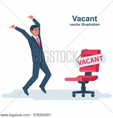 Vacant Concept. Businessman Rejoices At The New Workplace. Vector Illustration Flat Design. Career P