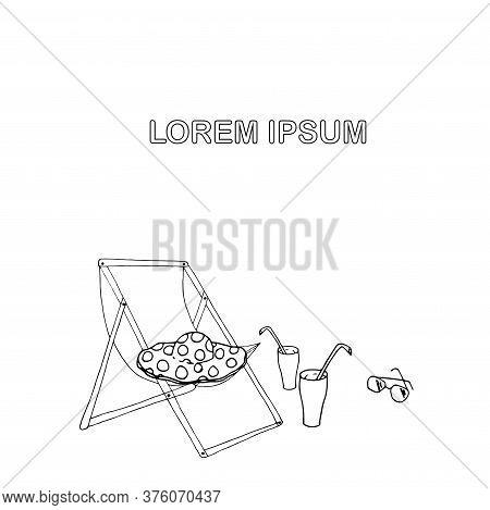 Beach Monochrome Background, Lorem Ipsum. Beach Chair Sun Hat Sunglasses Drink With Straw Hand Drawn