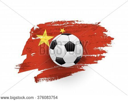 Soccer Ball On Red Grunge China Flag. National Football Team. Competition, Tournament Game Playoff.