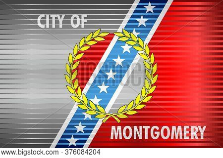 Shiny Grunge Flag Of The Montgomery - Illustration,  Three Dimensional Flag Of Montgomery