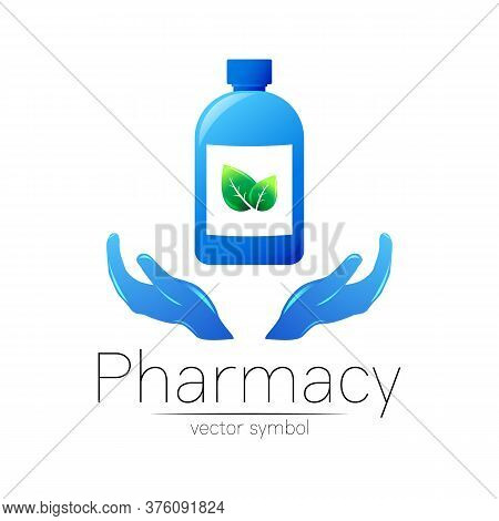 Pharmacy Vector Symbol With Blue Bottle And Leaf On 2 Hands For Pharmacist, Pharma Store, Doctor And