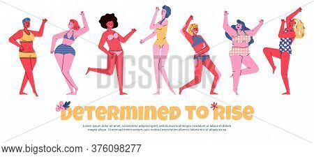 Determined To Rise Body Positive Inspirational Banner With Positive Female Characters Of Self-confid